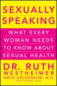Sexually Speaking, Ruth K.Westheimer, Amos Grunebaum, Pierre A.Lehu