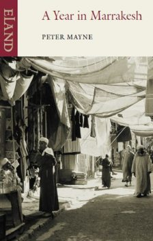 A Year in Marrakesh, Peter Mayne