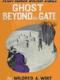 Ghost Beyond the Gate, Mildred A.Wirt