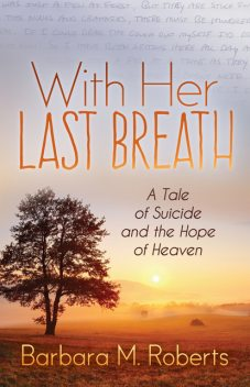 With Her Last Breath, Barbara Roberts
