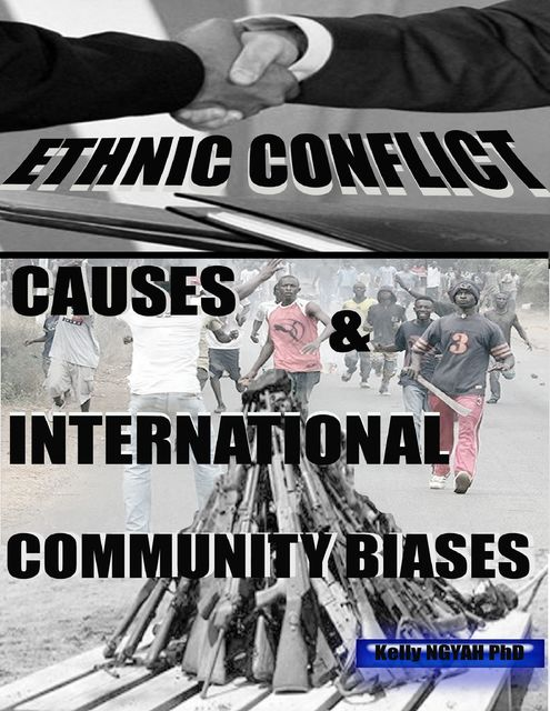 Ethnic Conflicts Causes and International Community Biases, Kelly Ngyah