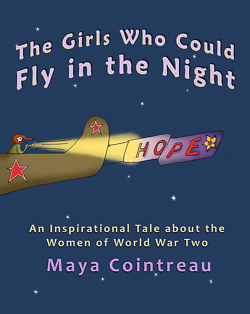 The Girls Who Could Fly in the Night, Maya Cointreau
