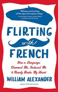 Flirting with French, William Alexander