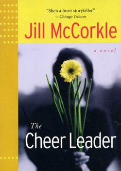 The Cheer Leader, Jill McCorkle