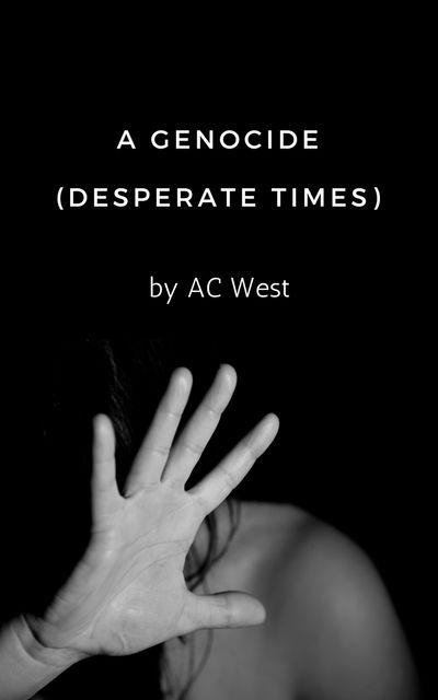 A Genocide, Anne C West