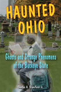 Haunted Ohio, Charles A. Stansfield Jr.