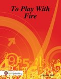 To Play With Fire, Elizabeth Smith