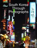 South Korea Through Photographs, Anne Reynolds