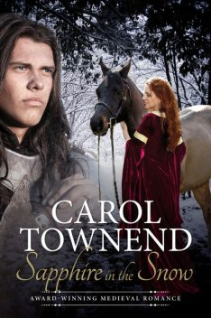 Sapphire in the Snow: Award-Winning Medieval Romance: Revised Edition, Carol Townend