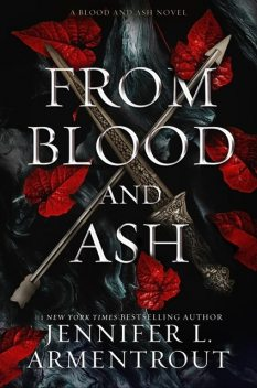Blood and Ash 1 – From Blood and Ash, Jennifer, Armentrout