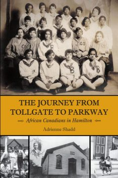 The Journey from Tollgate to Parkway, Adrienne Shadd