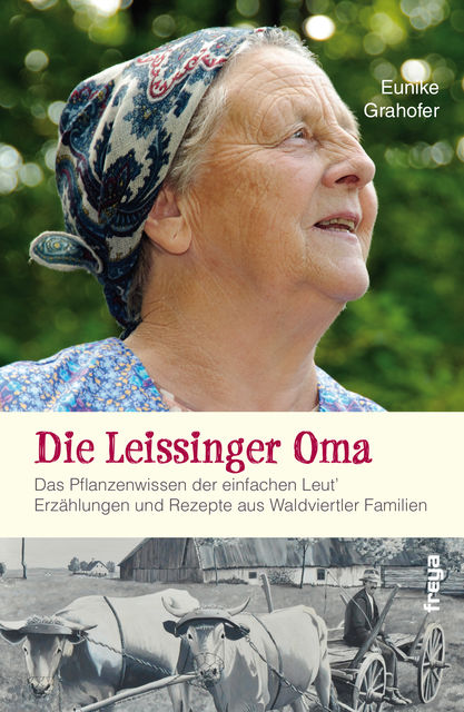 Die Leissinger Oma, Eunike Grahofer