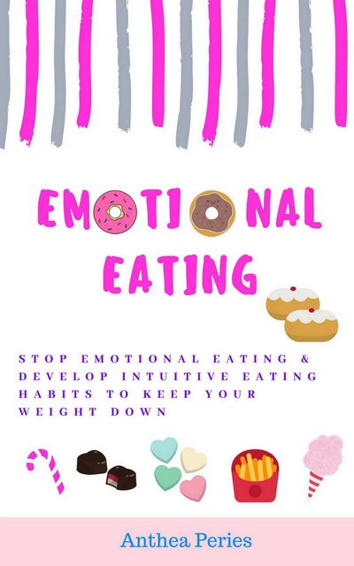 Emotional Eating, Anthea Peries