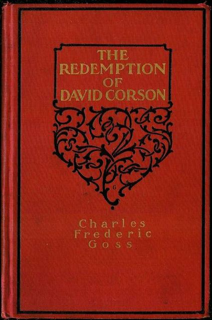 The Redemption of David Corson, Charles Frederic Goss