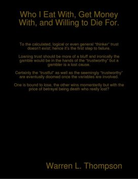 Who I Eat With, Get Money With, and Willing to Die For, Warren Thompson