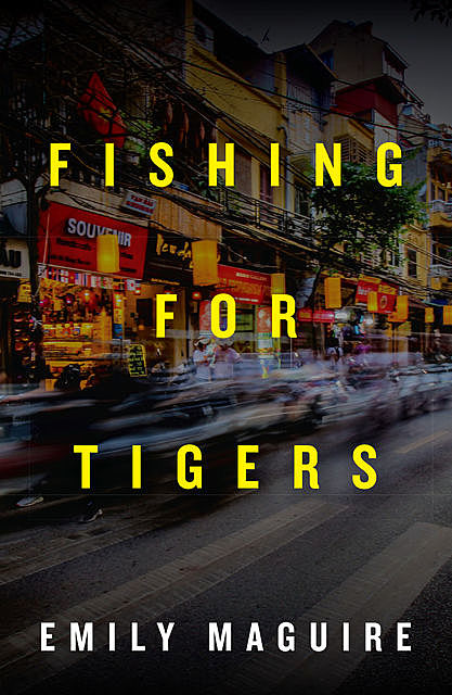 Fishing for Tigers, Emily Maguire