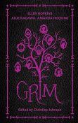 Grim, Amanda Hocking, Rachel Hawkins, Ellen Hopkins, Julie Kagawa, Claudia Gray