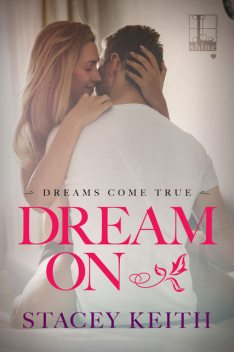 Dream On, Stacey Keith
