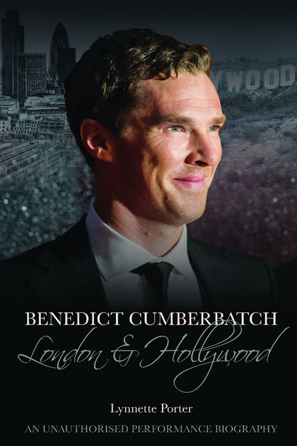 Benedict Cumberbatch: London and Hollywood, Lynnette Porter