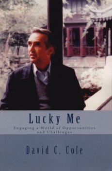 Lucky Me: Engaging a World of Opportunities and Challenges, David Cole