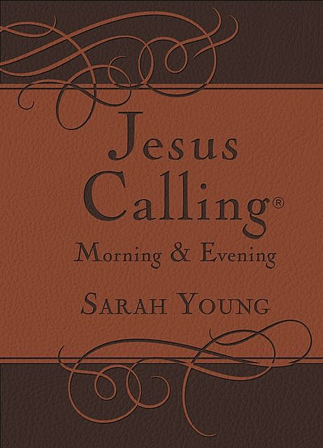 Jesus Calling Morning and Evening Devotional, Sarah Young