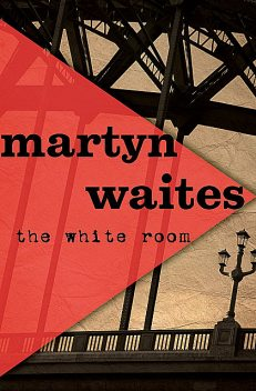 The White Room, Martyn Waites