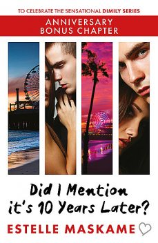 Did I Mention it's 10 Years Later, Estelle Maskame
