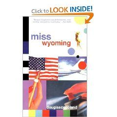 Miss Wyoming, Douglas Coupland