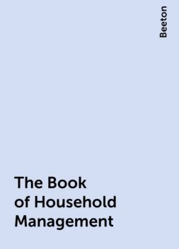 The Book of Household Management, Beeton