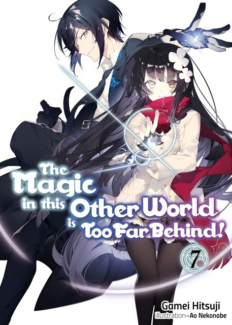 The Magic in this Other World is Too Far Behind! Volume 7, Gamei Hitsuji