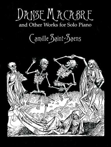 Danse Macabre and Other Works for Solo Piano, Camille Saint-Saëns