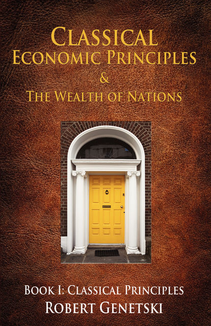 Classical Economic Principles & the Wealth of Nations, Michael Ashley