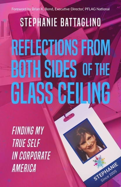 Reflections from Both Sides of the Glass Ceiling, Stephanie Battaglino