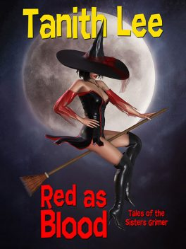 Red as Blood, or Tales from the Sisters Grimmer, Tanith Lee