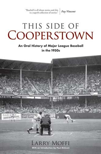 This Side of Cooperstown, Larry Moffi