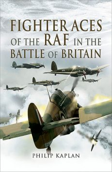 Fighter Aces of the RAF in the Battle of Britain, Philip Kaplan