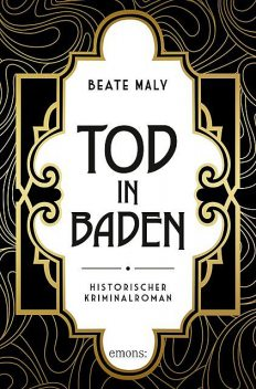 Tod in Baden, Beate Maly