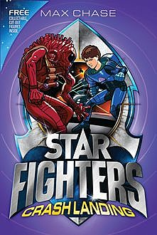 STAR FIGHTERS 4: Crash Landing, Max Chase