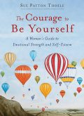 The Courage to Be Yourself, Sue Patton Thoele
