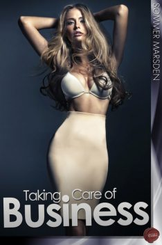 Taking Care of Business, Sommer Marsden