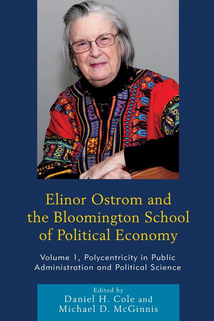 Elinor Ostrom and the Bloomington School of Political Economy, Daniel Cole