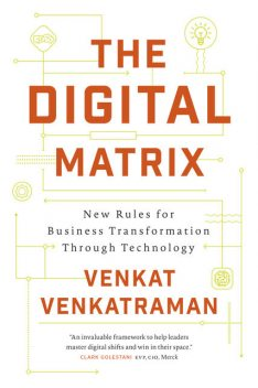 The Digital Matrix, Venkat Venkatraman