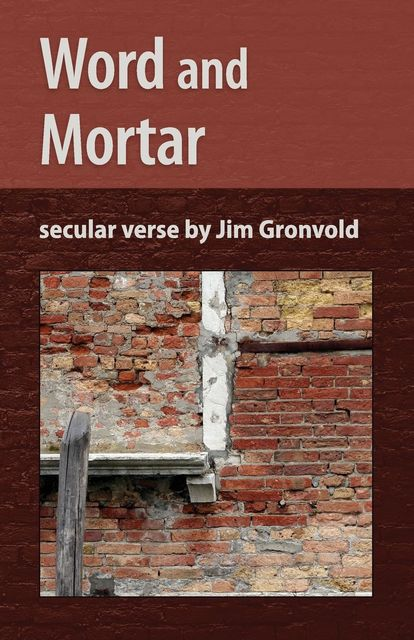 Word and Mortar, Jim Gronvold