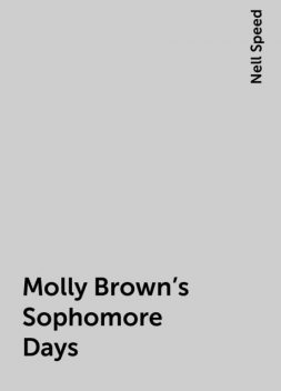 Molly Brown's Sophomore Days, Nell Speed