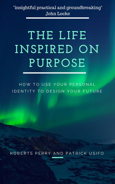 The Life Inspired on Purpose, Patrick Usifo, Roberts Perry