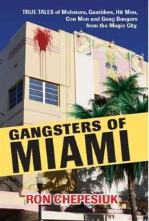 Gangsters of Miami, Ron Chepesiuk