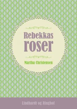 Rebekkas roser, Martha Christensen