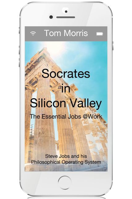 Socrates in Silicon Valley, Tom Morris