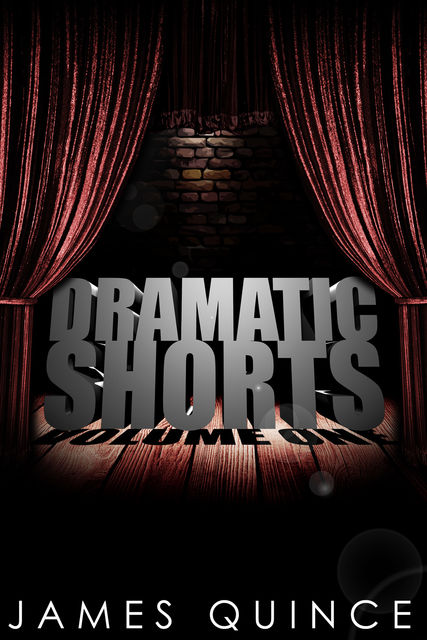 Dramatic Shorts, James Quince