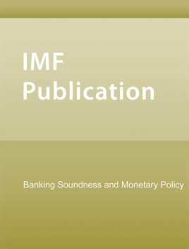 Banking Soundness and Monetary Policy, John Green, Charles Enoch
